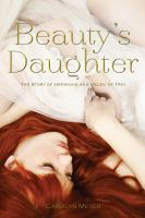 Cover image for Beauty's daughter : the story of Hermione and Helen of Troy
