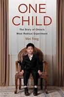 Cover image for One child : the story of China's most radical experiment