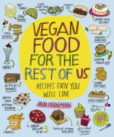 Cover image for Vegan food for the rest of us : recipes even you will love