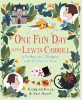 Imagen de portada para One fun day with Lewis Carroll : a celebration of wordplay and a girl named Alice