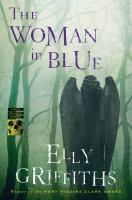 Cover image for The woman in blue. bk. 8 : Ruth Galloway mystery series