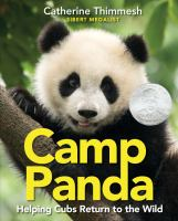 Cover image for Camp Panda : helping cubs return to the wild