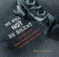Cover image for We will not be silent The White Rose Student Resistance Movement That Defied Adolf Hitler.
