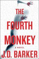 Cover image for The fourth monkey. bk. 1 : 4MK thriller series