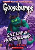Cover image for One day at HorrorLand. bk. 16 : Goosebumps series