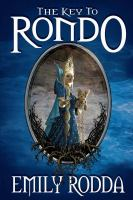 Cover image for The key to Rondo. bk. 1 : Rondo series