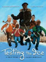 Imagen de portada para Testing the ice : a true story about Jackie Robinson