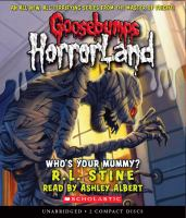 Cover image for Who's your mummy? bk. 6 Goosebumps HorrorLand series