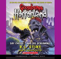 Cover image for Say cheese-- and die screaming! bk. 8 Goosebumps HorrorLand series