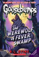 Cover image for The werewolf of Fever Swamp. Book 14 : Goosebumps series