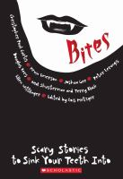 Cover image for Bites : scary stories to sink your teeth into