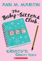 Imagen de portada para Kristy's great idea. bk. 1 : Baby-sitters Club series