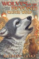 Imagen de portada para Watch wolf. bk. 3 Wolves of the beyond series