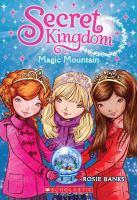 Cover image for Magic mountain. bk. 5 : Secret kingdom series