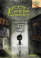 Cover image for The locker ate Lucy! bk. 2 : Eerie Elementary series