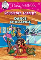 Cover image for Dance challenge. bk. 4 : Thea Stilton. Mouseford Academy series