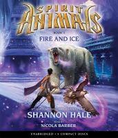 Imagen de portada para Fire and ice. bk. 4 Spirit animals series