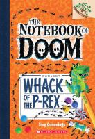 Cover image for Whack of the P-rex. bk. 5 : Notebook of Doom series