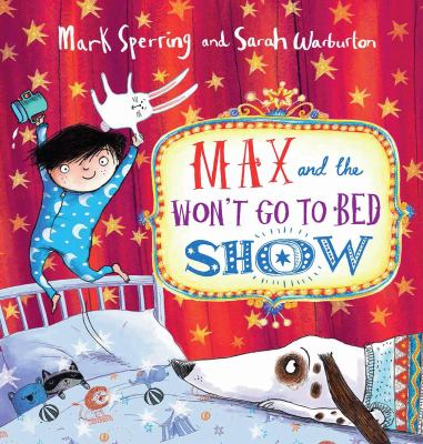 Cover image for Max and the won't go to bed show