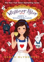 Cover image for Abby in Wonderland. bk. 10.5 : Whatever after series