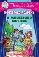 Cover image for A Mouseford musical. bk. 6 : Thea Stilton. Mouseford Academy series