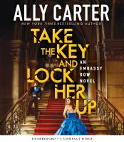 Cover image for Take the key and lock her up. bk. 3 [sound recording CD] : Embassy Row series