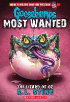 Cover image for Goosebumps most wanted. bk. 10 : The lizard of Oz