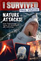 Imagen de portada para I survived true stories : nature attacks!
