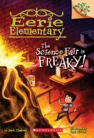 Cover image for The science fair is freaky!. bk. 4 : Eerie Elementary series