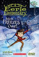Cover image for School freezes over! bk. 5 : Eerie Elementary series
