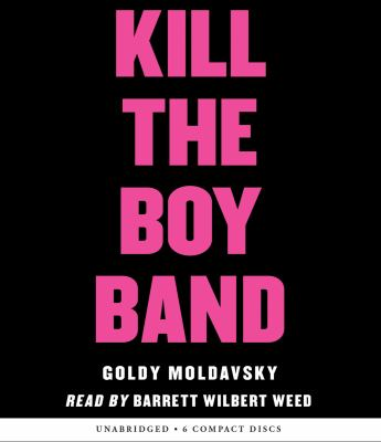 Imagen de portada para Kill the boy band [sound recording CD]