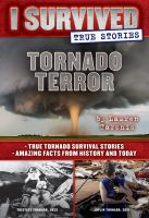 Cover image for Tornado terror. bk. 3 : true tornado survival stories and amazing facts from history and today