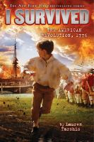 Cover image for I survived the American Revolution, 1776 : I survived series