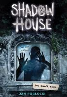 Cover image for You can't hide. bk. 2 : Shadow house series