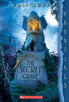 Cover image for The secret grave : Hauntings series