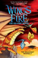 Cover image for The dragonet prophecy. bk. 1 [graphic novel] : Wings of fire series