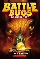 Imagen de portada para The snake fight. bk. 8 : Battle bugs series