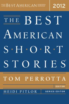 Cover image for The best American short stories 2012 : selected from U. S. and Canadian magazines