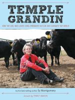 Cover image for Temple grandin How the Girl Who Loved Cows Embraced Autism and Changed the World.