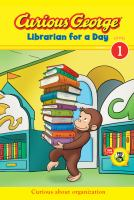 Cover image for Librarian for a day : Curious George series