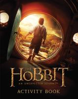 Cover image for The hobbit : an unexpected journey : activity book.