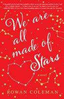 Cover image for We are all made of stars A Novel.