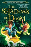 Cover image for The shadows of doom. bk. 2 : Uncommoners series