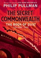 Cover image for The secret commonwealth. bk. 2 : Book of dust series