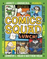 Cover image for Comics Squad. v. 2 [graphic novel] : Lunch!