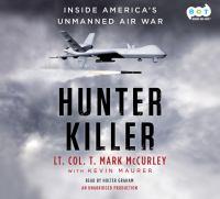 Imagen de portada para Hunter killer [sound recording CD] : inside America's unmanned air war