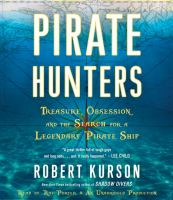 Cover image for Pirate hunters [sound recording CD] : treasure, obsession, and the search for a legendary pirate ship
