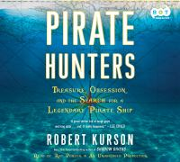 Cover image for Pirate hunters Treasure, Obsession, and the Search for a Legendary Pirate Ship.