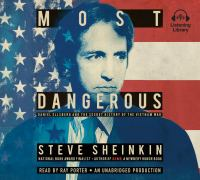 Cover image for Most dangerous Daniel Ellsberg and the secret history of the Vietnam War