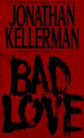 Cover image for Bad love, bk. 8 : Alex Delaware series